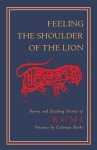 Feeling the Shoulder of the Lion: Poetry and Teaching Stories - Rumi, Coleman Barks
