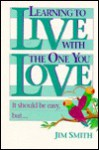 Learning to Live with the One You Love - Jim Smith, Don Baker