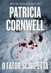 O fator Scarpetta (Portuguese Edition) - Patricia Cornwell, Renata Guerra