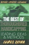 The Best of Thoroughbred Handicapping: Leading Ideas & Methods - James Quinn