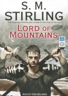 Lord of Mountains - S.M. Stirling, Todd McLaren