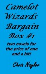 Camelot Wizards Bargain Box #1 (Camelot Wizards #1 & #2 - Kindle ebook) - Chris Naylor