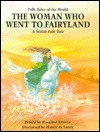 The Woman Who Went to Fairyland - Rosalind Kerven, Honey de Lacey