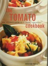 The Tomato Cookbook: The Ultimate Guide to a Classic Ingredient - Christine France