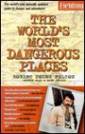 Worlds Most Dangerous Places Edition (Serial) - Robert Young Pelton, Wink Dulles, Coşkun Aral
