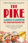 The Pike: Gabriele D'Annunzio, Poet, Seducer and Preacher of War - Lucy Hughes-Hallett