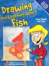 Drawing and Learning about Fish: Using Shapes and Lines - Amy Bailey Muehlenhardt, Bob Temple