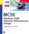 MCSE Training Guide (70-221): Designing a Windows 2000 Network Infrastructure - Dale Holmes, Damir Bersinic