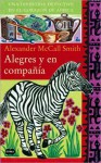 Alegres y en compania (In the Company of Cheerful Ladies) - Alexander McCall Smith
