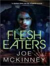Flesh Eaters - Joe McKinney, Todd McLaren