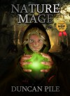 Nature Mage (The Nature Mage Series) - Duncan Pile