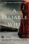 A Reliable Wife - Robert Goolrick