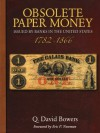 Obsolete Paper Money: Issued by Banks in the United States 1782-1866: a Study and Appreciation for the Numismatist and Historian - Q. David Bowers, Eric P. Newman