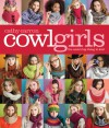 Cowl Girls: The Neck's Big Thing to Knit - Cathy Carron