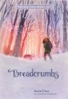 Breadcrumbs (Turtleback School & Library Binding Edition) - Anne Ursu, Erin Mcguire