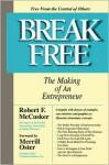 Break Free: The Making of an Entrepreneur - Robert F. McCusker, Merrill Oster