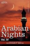 Arabian Nights, in 16 Volumes: Vol. IV - Anonymous, Richard Francis Burton