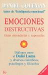 Emociones destructivas: Como entenderlas y superarlas - Daniel Goleman, David González Raga, Fernando Marc