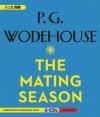 The Mating Season - P.G. Wodehouse, Jonathan Cecil