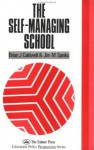 The Self-Managing School (Education Policy Perspectives) - Jim M. Spinks