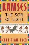 Ramses: The Son of Light - Volume I - Christian Jacq, Mary Feeney