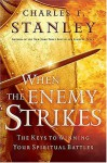 When the Enemy Strikes: The Keys to Winning Your Spiritual Battles - Charles F. Stanley