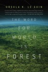 The Word for World is Forest (Hainish Cycle) - Ursula K. Le Guin