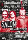 SALON NIEzALEŻNYCH Dzieje pewnego kabaretu - Tadeusz Nyczek