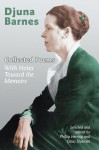 Collected Poems: With Notes Toward the Memoirs - Djuna Barnes, Phillip Herring, Osias Stutman