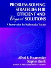 Problem-Solving Strategies for Efficient and Elegant Solutions: A Resource for the Mathematics Teacher - Alfred S. Posamentier, Stephen Krulik
