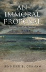 An Immoral Proposal: Forbidden Love Under Apartheid - Jennifer Graham