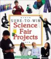 Sure-to-Win Science Fair Projects - Joe Rhatigan, Heather Smith