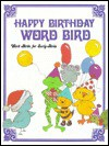 Happy Birthday, Word Bird - Jane Belk Moncure