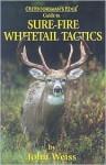 Sure-Fire Whitetail Tactics - John Weiss