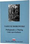 Pożegnanie z Marią i inne opowiadania - Tadeusz Borowski
