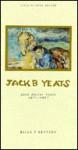 Jack B Yeats: Jack Butler Yeats, 1871-1957 (Lives of Irish Artists) - Brian P. Kennedy