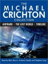 The Michael Crichton Collection: Airframe / The Lost World / Timeline) (MP3 Book) - Michael Crichton