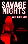 Savage Nights - W.D. Gagliani