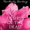 Desires of the Dead - Kimberly Derting, Eileen Stevens