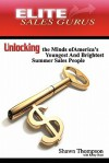 Elite Sales Gurus: Unlocking the Minds of America's Youngest and Brightest Summer Sales People - Shawn Thompson, Kristy Hunt