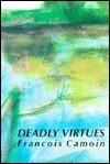 Deadly Virtues - François Camoin