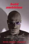 Bald Ambition - Brent Carpenter