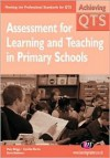Assessment for Learning and Teaching in Primary Schools: Meeting the Professional Standards for QTS (Achieving Qts) - Mary Briggs, Cynthia Martin