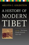 A History of Modern Tibet, Volume 3: The Storm Clouds Descend, 1955-1957 - Melvyn C. Goldstein