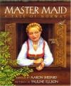 Master Maid: A Tale of Norway - Aaron Shepard, Pauline Ellison