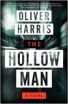 The Hollow Man: A Novel - Oliver Harris