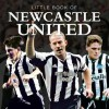 The Little Book of Newcastle United: A Newcastle United A to Z. Written by Ian Welch and Claire Welch - Ian Welch