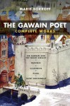 The Gawain poet: complete works: Patience, Cleanness, Pearl, Saint Erkenwald, Sir Gawain and the green knight - Unknown, Marie Borroff