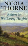 Return to Wuthering Heights - Nicola Thorne