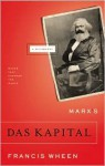 "Marx's ""Das Kapital"": A Biography - Francis Wheen"